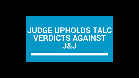 Judge Upholds Talc Verdict Against Johnson & Johnson