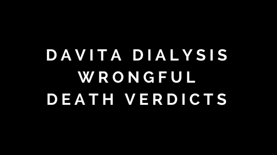 Jury Hands Down $383 Million Verdict in DaVita Wrongful